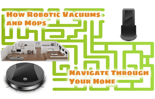 How Robotic Vacuums and Mops Navigate?